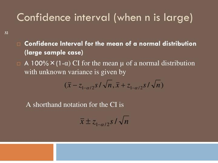 Confidence Interval for the mean of a normal distribution (large sample case)