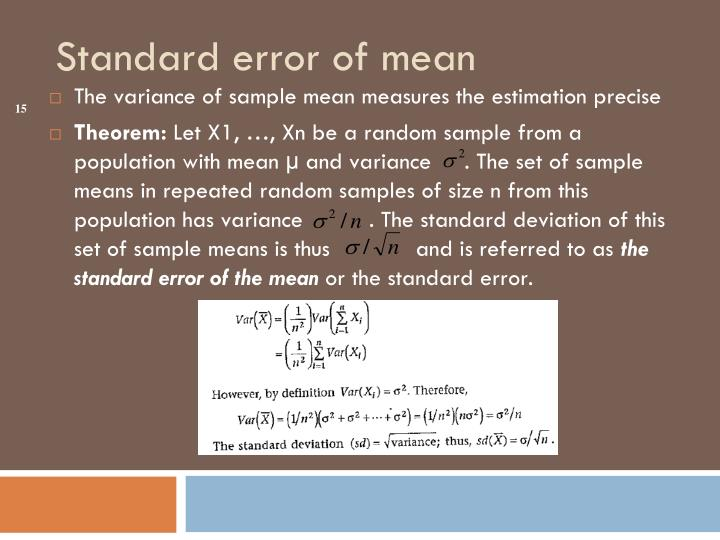 The variance of sample mean measures the estimation precise