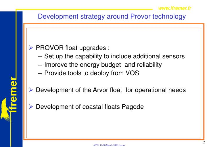 Development strategy around Provor technology