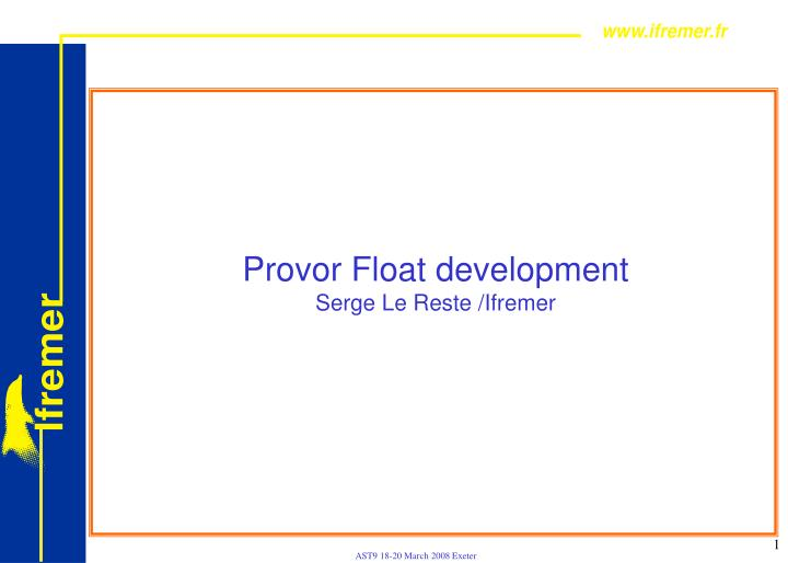 Provor float development serge le reste ifremer