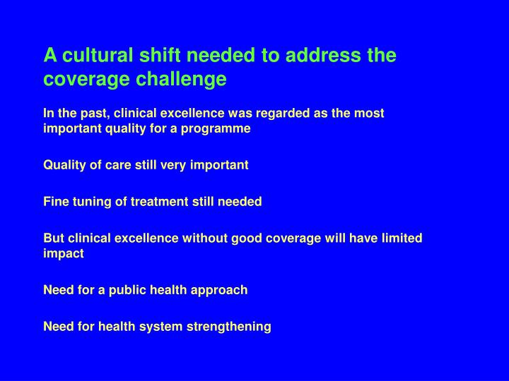 A cultural shift needed to address the coverage challenge