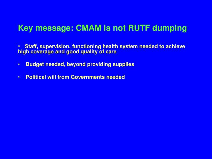 Key message: CMAM is not RUTF dumping