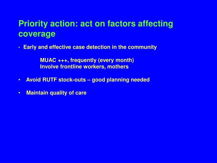 Priority action: act on factors affecting coverage