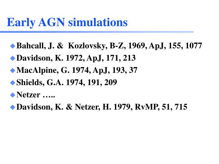 Early AGN simulations