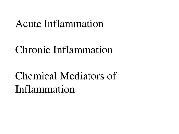 Acute inflammation chronic inflammation chemical mediators of inflammation