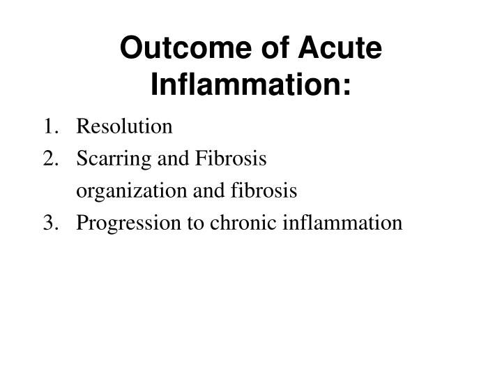 Outcome of Acute Inflammation: