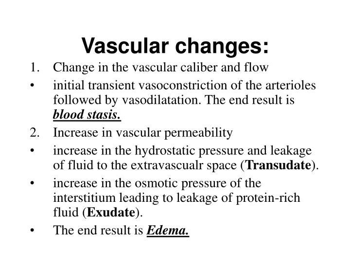 Vascular changes: