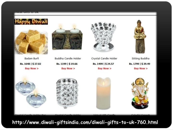 http://www.diwali-giftsindia.com/diwali-gifts-to-uk-760.html
