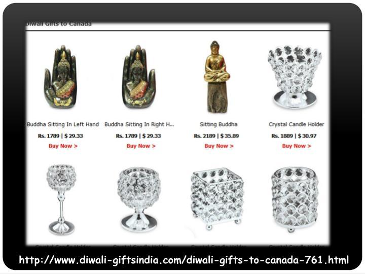 http://www.diwali-giftsindia.com/diwali-gifts-to-canada-761.html