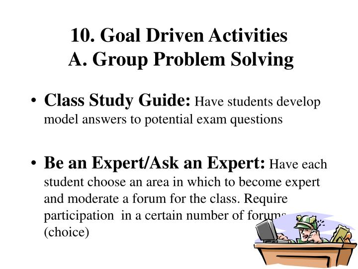 10. Goal Driven Activities