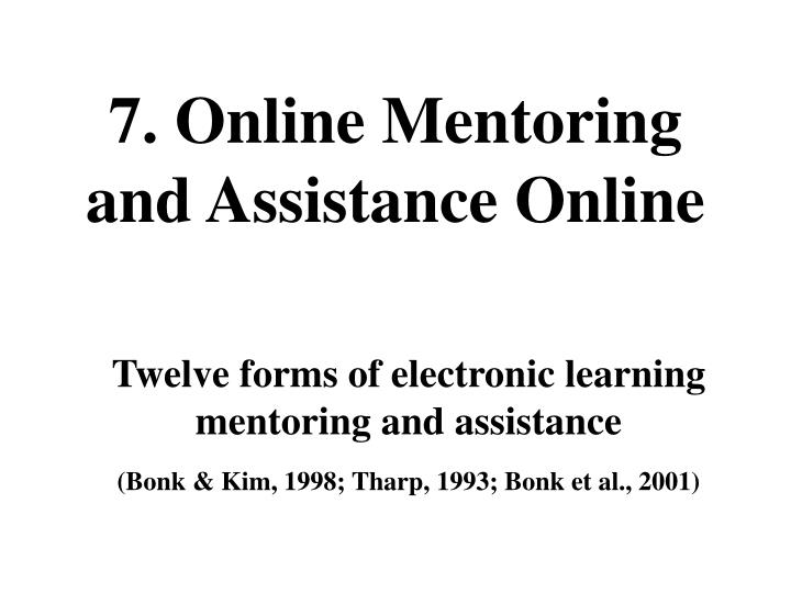 7. Online Mentoring and Assistance Online