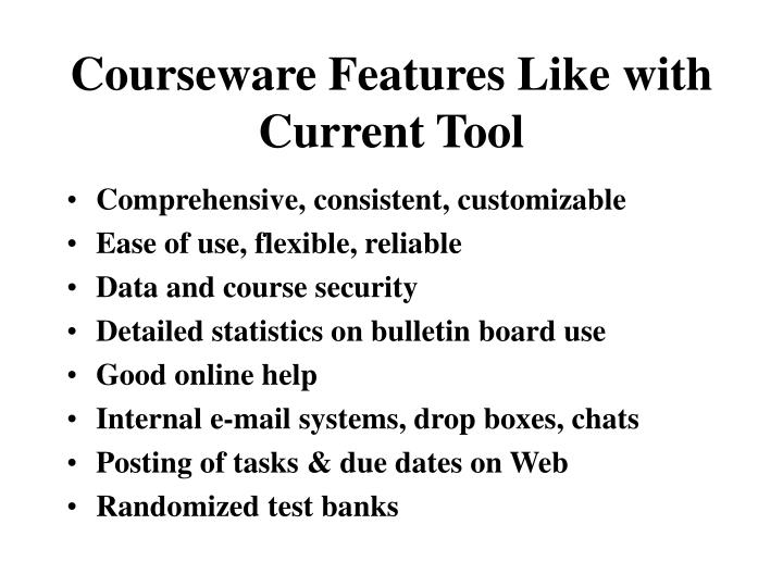 Courseware Features Like with Current Tool