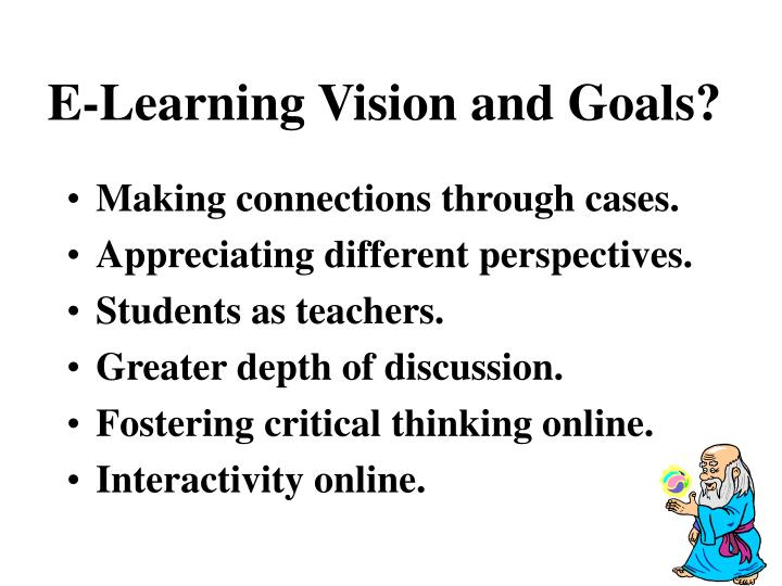 E-Learning Vision and Goals?