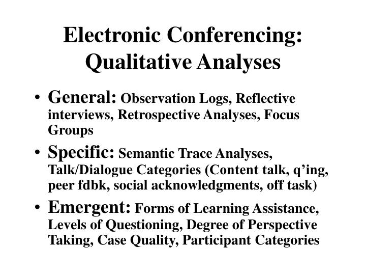 Electronic Conferencing: Qualitative Analyses