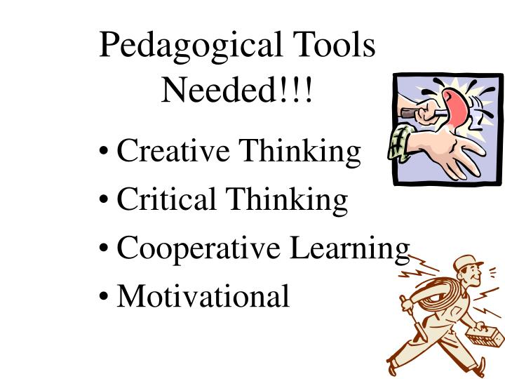 Pedagogical Tools Needed!!!