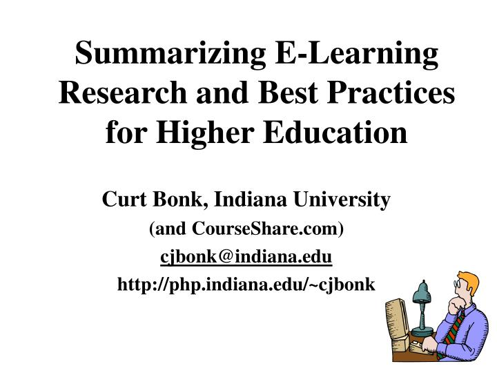 Summarizing e learning research and best practices for higher education
