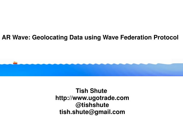 AR Wave: Geolocating Data using Wave Federation Protocol