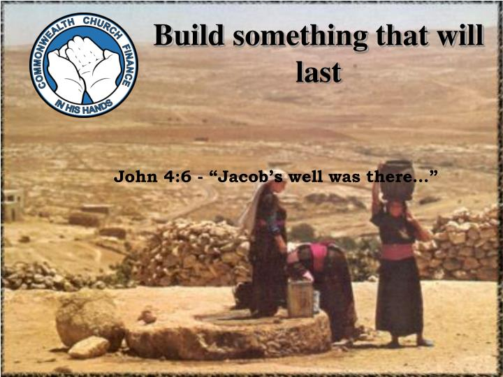 Build something that will last