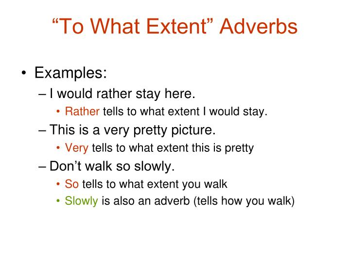 """""""To What Extent"""" Adverbs"""