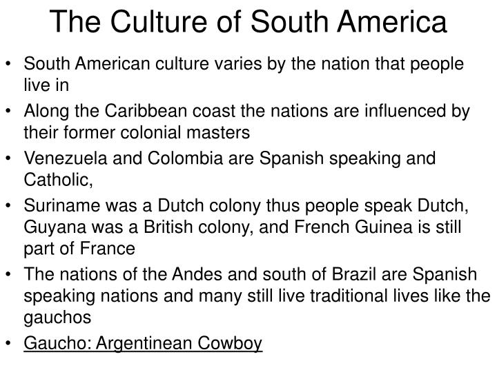 The Culture of South America