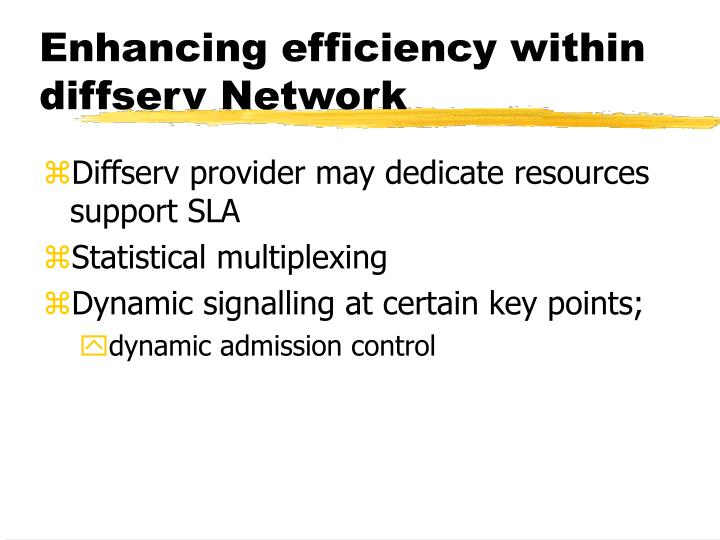 Enhancing efficiency within diffserv Network