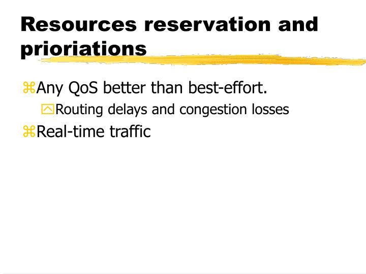 Resources reservation and prioriations