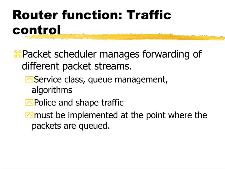 Router function: Traffic control