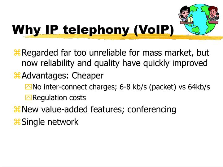 Why IP telephony (VoIP)