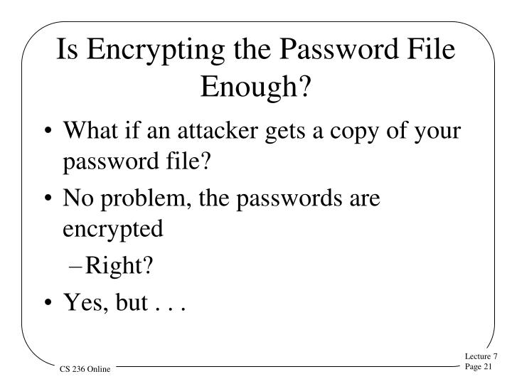 Is Encrypting the Password File Enough?