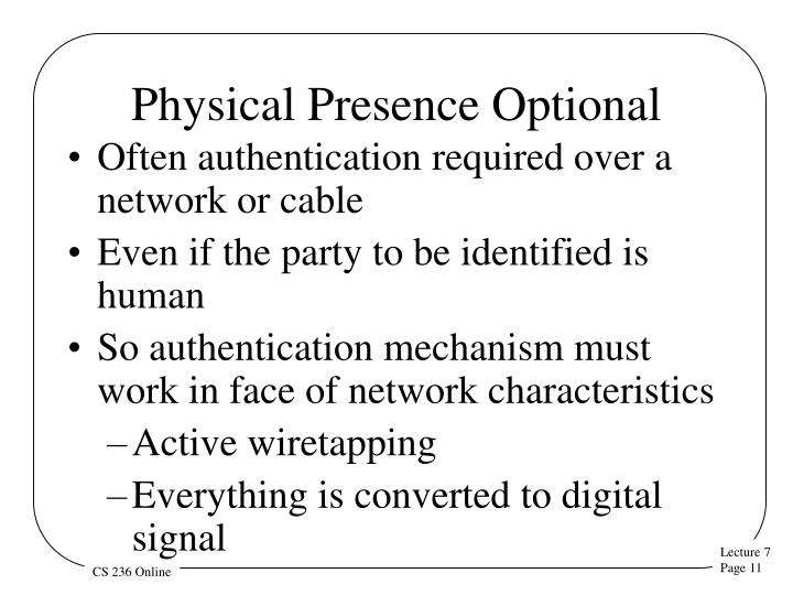 Physical Presence Optional