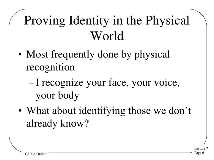 Proving Identity in the Physical World
