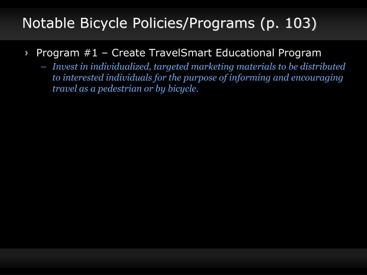 Notable Bicycle Policies/Programs (p. 103)