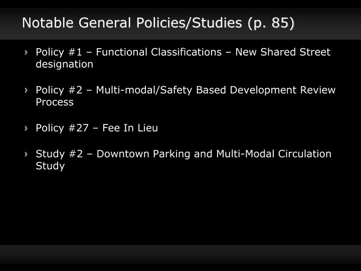 Notable General Policies/Studies (p. 85)