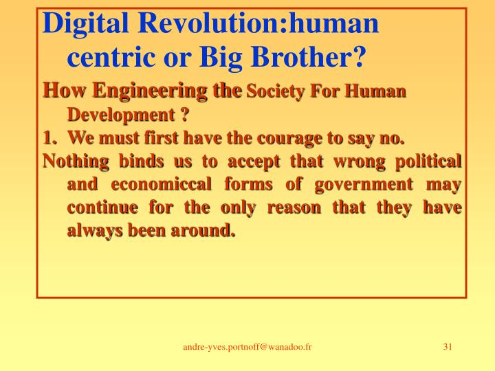 Digital Revolution:human centric or Big Brother?