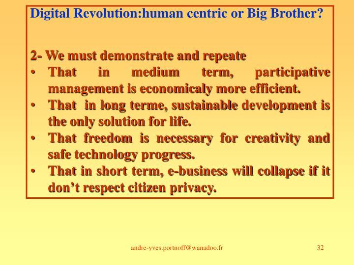 Digital Revolution:human centric or Big Brother?