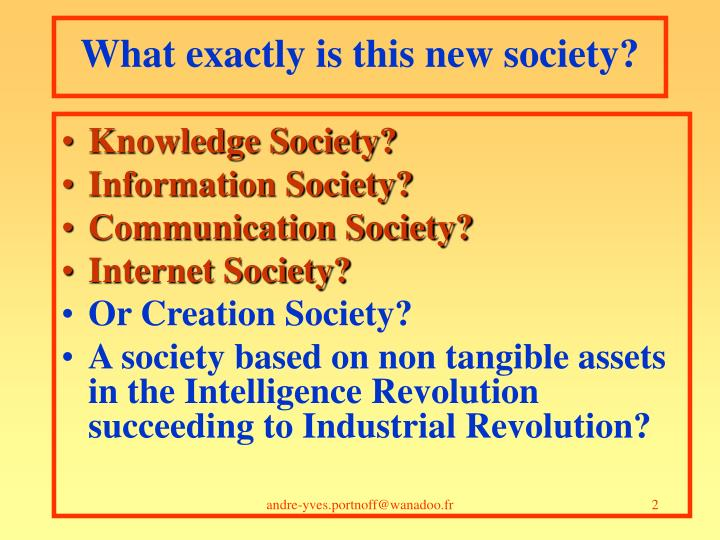 What exactly is this new society?