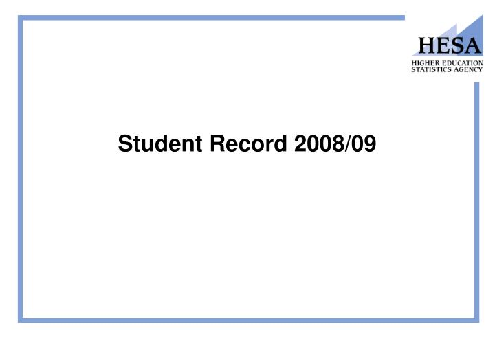Student Record 2008/09