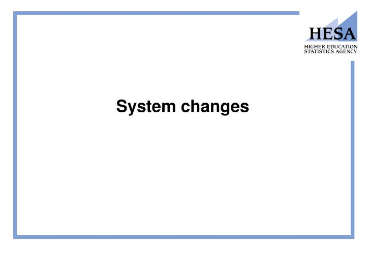 System changes