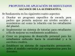 propuesta de aplicaci n de resultados alcance de la alternativa