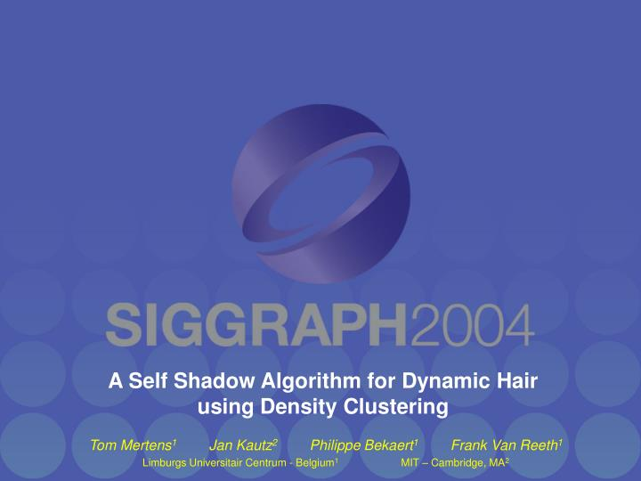 A self shadow algorithm for dynamic hair using density clustering