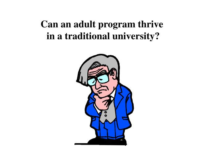 Can an adult program thrive