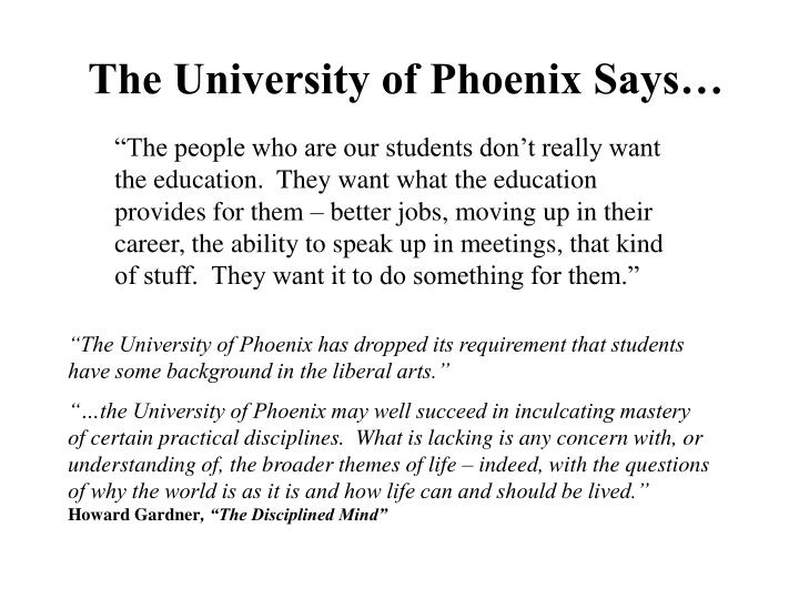 The University of Phoenix Says…