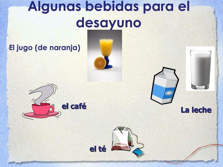 Algunas bebidas para el desayuno