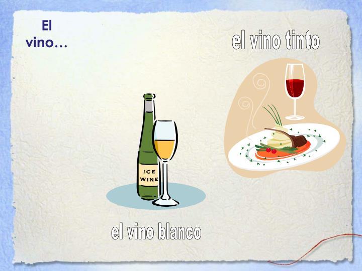 El vino…