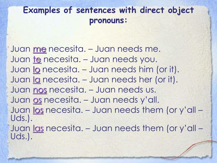 Examples of sentences with direct object pronouns:
