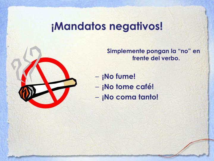 ¡Mandatos negativos!