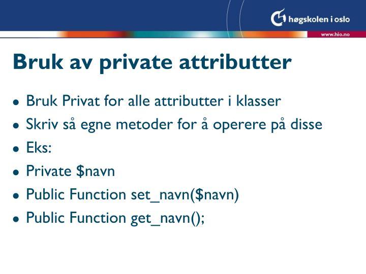 Bruk av private attributter
