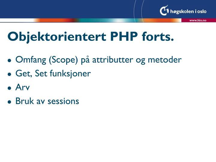 Objektorientert PHP forts.