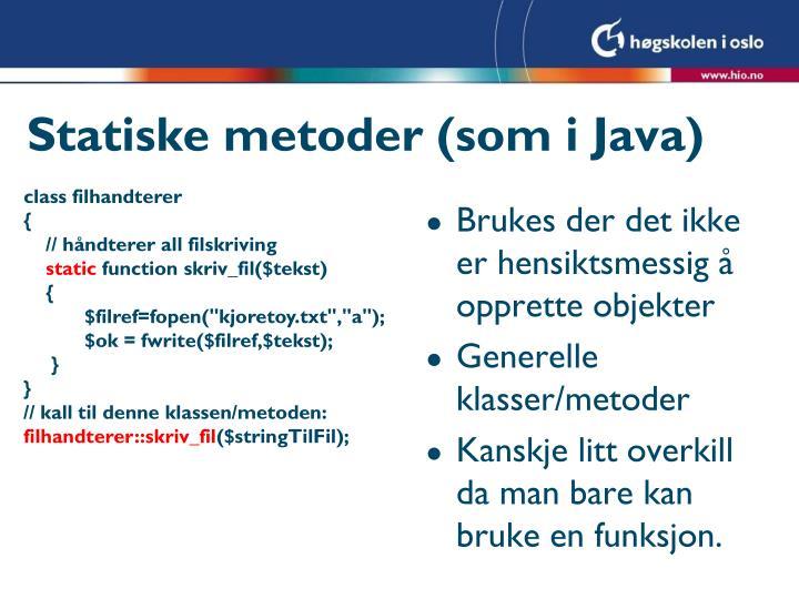 Statiske metoder (som i Java)