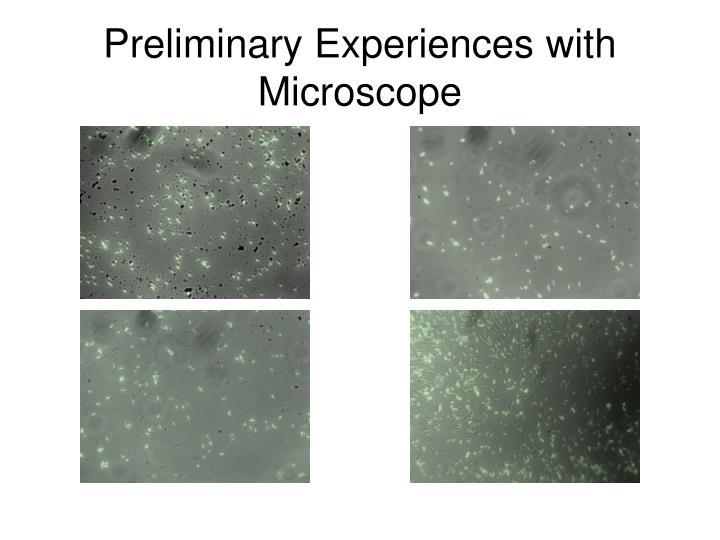 Preliminary Experiences with Microscope
